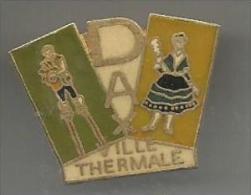 Dax  Ville Thermale - Villes