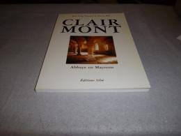 CLAIRMONT Abbaye Cistercienne En Mayenne 1985 JEAN-LOUP TRASSARD & PATRICE ROY Envoi Dédicacé De L'auteur - Pays De Loire