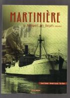 """MARTINIERE -  Histoire Du Bateau  """" La Martinière """" Et Le Transport Des Forçats  (1910 - 1955 )   Livre Neuf .  2008 - Culture"""