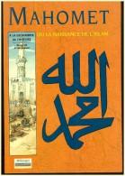 Mahomet Ou La Naissance   De L Islam  Ma Mecque Le Prophete  L Arabie - Religion