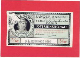 BILLET DE LOTERIE NATIONALE 1938 BANQUE BAZOGE 64 RUE D AMSTERDAM A PARIS - Billetes De Lotería