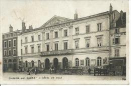 CHALON-SUR-SAONE - L'HOTEL DE VILLE   ( Animées ) - Chalon Sur Saone