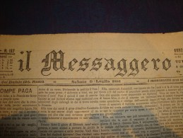 IL MESSAGGERO Quotidiano Di Roma Sabato 9 Luglio 1881 Anno III Redazione Via Del Bufalo 125 Roma - Books, Magazines, Comics
