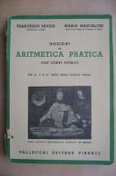 PCK/47 Severi-Mascalchi NOZ. ARITMETICA PRATICA Vallecchi 1941 - Matematica E Fisica