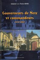 GOUVERNEUR DE METZ ET COMMANDEUR 1552 2002 HISTORIQUE GARNISON - Boeken