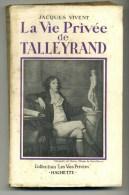 JACQUES VIVENT - LA VIE PRIVEE DE TALLEYRAND - 1940 - Historic