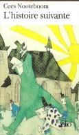 NOOTEBOOM Cess - L´histoire Suivante - Coll.Folio - Littérature