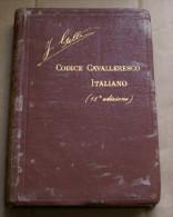 """""""il Codice Cavalleresco Italiano"""" Del Gelli Anno 1926 - Libri, Riviste, Fumetti"""