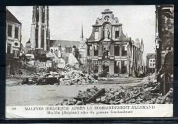 CPA . MALINES . Aprés Le Bombardement Allemand . Voir Recto - Verso  (S978) - Belgique