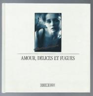 """CACHAREL : Livre """" Amour, Délices Et Fugues """" édition1990. 20,5x20,5cm, Parfait état - Sin Clasificación"""