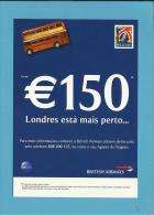 BRITISH AIRWAYS - ADVERTISING - € 150  - LONDRES ESTÁ MAIS PERTO - Portugal - 2 Scans - Advertising