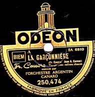 78 Trs - 25 Cm - ODEON  250.474 - état B - L'ORCHESTRE ARGENTIN CANARO - LA GARCONNIÈRE - LA CANCION DE BUENOS-AIRES - 78 Rpm - Schellackplatten