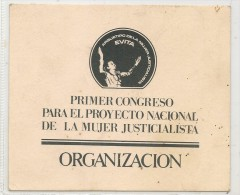ARGENTINA - EVA PERON - CREDENCIAL ORGANIZACION 1ER.CONGRESO PARA EL PROYECTO NACIONAL DE LA MUJER JUSTICIALISTA – - Documentos Históricos