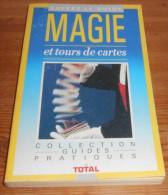 Magie Et Tours De Cartes. Total. 1989. - Jeux De Société