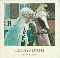 Ath - Le Pays D´Ath, Livre écrit Par Gilbert Smet - Edition De 1982 - Ath