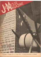 Jeunesse Magazine N°11 (3 ème Année) Du 12 MARS 1939 New-York? Un Résumé Du Monde Par M. HUGUES - Altre Riviste