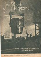 Jeunesse Magazine N°2 (3 ème Année) Du 8 Janvier 1939 Dans Les Halls Flamboyants Des Laminoirs Par ARTHENAY - Magazines Et Périodiques