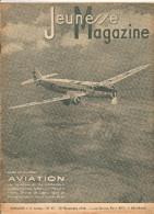 Jeunesse Magazine N°47 (2 ème Année) Du 20 Novembre 1938 Numéro Spécial Aviation Par Mortane, Arthenay, Darblin, ETC... - Altre Riviste