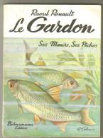 """Livre Ancien 1971 """"le Gardon"""" Par Raoul Renault - Chasse/Pêche"""