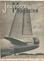 Jeunesse Magazine N°39 (2 ème Année) Du 25  SEPTEMBRE 1938 Spécial Aviation De Jacques Mortagne, Arthenay, Darblin - Altre Riviste