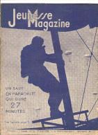 Jeunesse Magazine N°16 (2 ème Année) Du 17 Avril 1938 Un Saut En Parachute Qui Dure 27 Minutes Par Jacques Mortane - Bücher, Zeitschriften, Comics