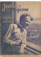 Jeunesse Magazine N°15 (2 ème Année) Du 10 Avril 1938 Foi De Scouts D'Henri Darblin Et En Route Vers Le Soleil - 1900 - 1949