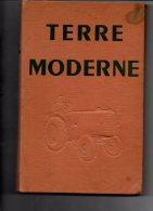 440H) AGRICULTURE - TERRE MODERNE RENAULT 1950 - 415 PAGES - 24cmX16cm Environ - Livres, BD, Revues