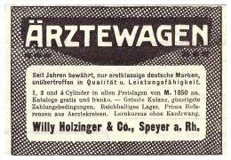 Original Werbung - 1910 - Willy Holinger & Co In Speyer A. Rh. , Ärztewagen , Automobile , Oldtimer !! - KFZ