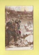 *  CPA..Militaire : Sur La Crète Des Vosges En Route Pour L' Alsace  : Scan A  : Voir Les 2 Scans - Patriotiques