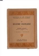 étienne Deville.La Reliure Française.2 Volumes.tome I.des Origines à La Fin Du XVIIe Siècle.tome II.le XVIIIe Et XIXe Si - Books, Magazines, Comics