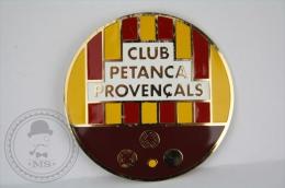 Rare Club Petanca Provençals/ Petanque Club Provençal Catalonia Spain Badge - Juegos