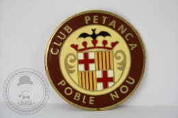 Rare Club Petanca Poble Nou/ Petanque Club New Town Catalonia Spain Badge - Juegos