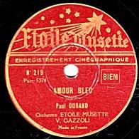 78 Trs  25 Cm  Etoile Musette 219 - état B -  Paul DURAND  AMOUR BLEU - José RENO  LA SAMBA DES ANTILLES - 78 Rpm - Gramophone Records