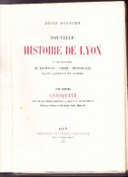 NOUVELLE HISTOIRE DE LYON Et Des Provinces De Lyonnais, Forez, Beaujolais... Tomes I à III, André STEYERT. BERNOUX 1895 - Livres, BD, Revues