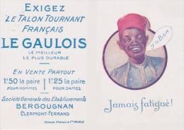 """Clermont-Ferrand - Publicité Bergougnan Pour Le Talon Tournant """" LE GAULOIS""""- Tirailleur Sénégalais De La PUB Banania - Clermont Ferrand"""