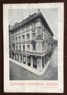 VECCHIA ROMA - ALBERGO SATURNIA S. NICOLA TOLENTINO  DIRETTORE CAV.A. DALL'OLIO - PIEGO  PUBBLICITARIO CON FOTO D'EPOCA - Pubblicitari