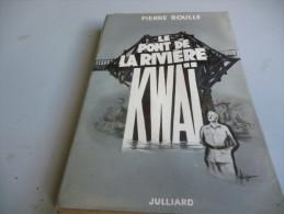 LE PONT DE LA RIVIERE KWAI DE PIERRE BOULLE - Historic