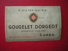 ETIQUETTE    CHAMPAGNE   GOUGELET DORGEOT  PROPRIETAIRE RECOLTANT  MONTAGNE DE REIMS  LUDES - Champagne