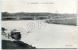 Toulouse (31) - Le Pont Saint-Michel (Circulé En 1917) - Toulouse