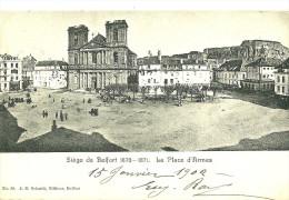 Belfort - Siège De Belfort. La Place D'armes ; - Belfort – Siège De Belfort