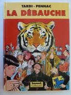 Tardi, La Débauche, En EO  TBE+ - Tardi