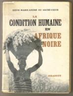 """Livre Ancien 1953 """"la Condition Humaine En Afrique Noire"""" - Sonstige"""