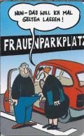 Telefonkarte.- Duitsland. Frauenparkplatz. Mit Humor Lebt Sich's Leichter ...2 Scans - Duitsland