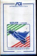 ACI CARTA TURISTICA  SCALA 1 : 275.000 SIZILIEN - Carte Stradali