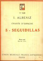 Partition Pour Piano Seul - I. ALBENIZ - Chants D'Espagne - Seguidillas (Opus 232 N° 5) - A-C