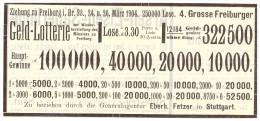 Original Werbung - 1904 - Geld - Lotterie Zu Freiburg I. Br. , E. Fetzer In Stuttgart , Lotto !!! - Lotterielose