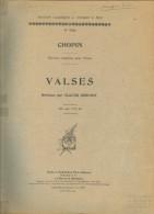 Partition Pour Le Piano - CHOPIN - Oeuvres Complètes - VALSES (Revisées Par Claude Debussy) 1915. - A-C