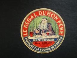 Ancienne étiquette De Fromage Neuve : Le Régal Du Bon Père - Guy COLLIN à Forcey (Haute - Marne ) 52 Impr. Fougerolles - Cheese