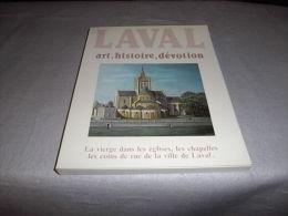 """LAVAL Art, Histoire, Dévotion """"la Vierge, églises, Chapelles..."""" LOUIS SAGET / Mayenne... - Pays De Loire"""