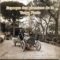 L´EPOQUE DES PIONNIERS DE LA TARGA FLORIO Vv AAPIT 2004 60 PAG. IN FRANCESE CON ANNULLO POSTALE CENTENARIO TARGA FLORIO - Sport